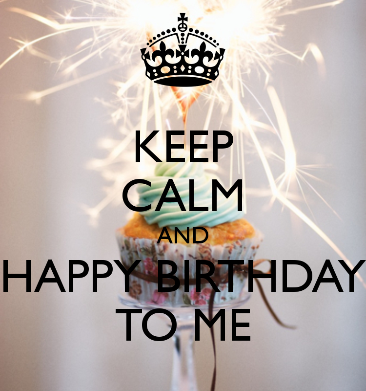 keep-calm-and-happy-birthday-to-me-27
